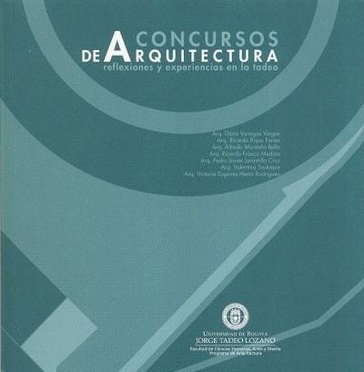 Libro: Concursos de arquitectura reflexiones y experiencias en la tadeo - Autor: Varios - Isbn: 9789587250886