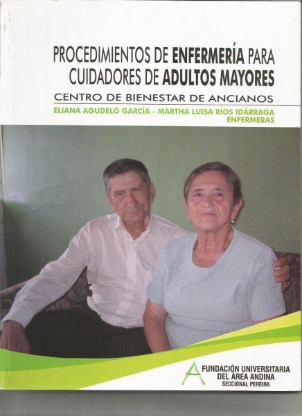 Procedimientos de enfermería para cuidadores de adultos mayores - Eliana Agudelo García - 9789589804865