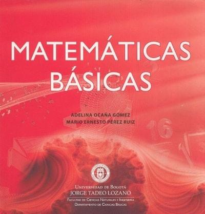Libro: Matemáticas básicas - Autor: Adelina Ocaña Gómez - Isbn: 9789587250299