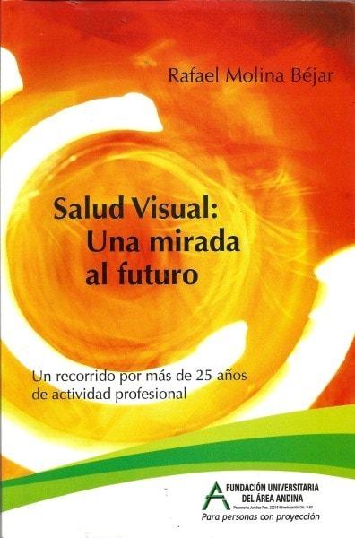 Salud visual: una mirada al futuro - Rafael Molina Béjar - 9789584436702