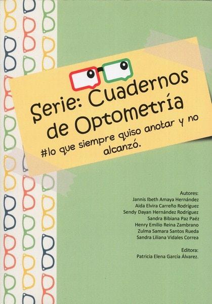 Serie: cuadernos de optometría - Jannis Ibeth Amaya Hernandez - 9789588494999