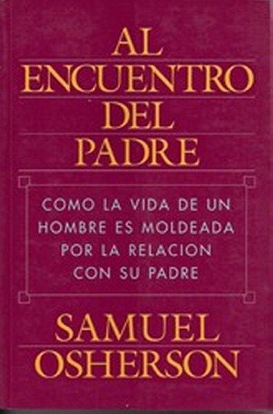 Libro: Al encuentro del padre. - Autor: Samuel Osherson - Isbn: 9562420094