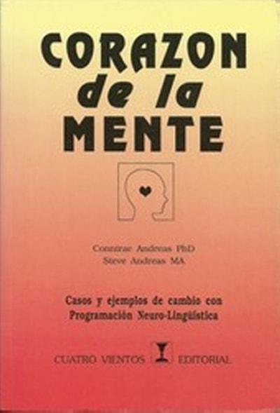 Libro: Corazón de la mente - Autor: Connirae Andreas - Isbn: 8489333386
