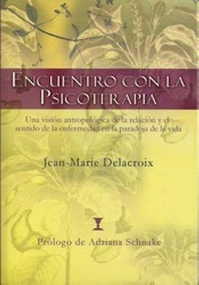 Libro: Encuentro con la psicoterapia - Autor: Jean-marie Delacroix - Isbn: 9789562421102