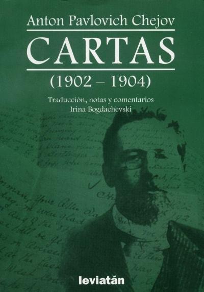 Libro: Cartas (1902 - 1904) traducción notas y comentarios Irina Bogdachevski - Autor: Anton Pavlovich Chejov - Isbn: 9789875141636