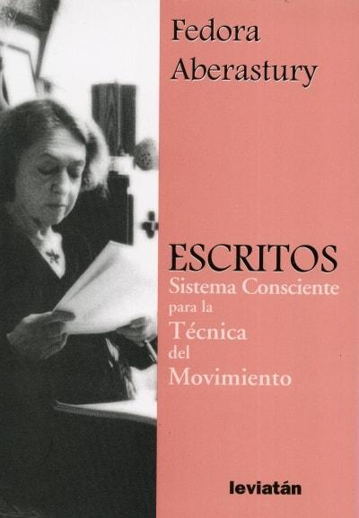 Libro: Escritos. Sistema consciente para la técnica del movimiento - Autor: Fedora Aberastury - Isbn: 9789875142848