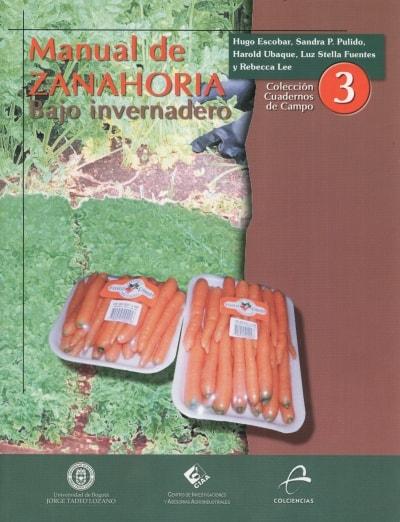 Libro: Manual de zanahoria bajo invernadero - Autor: Rebecca Lee - Isbn: 9589029450