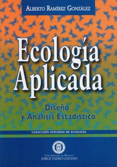 Libro: Ecología aplicada - Autor: Alberto Ramírez González - Isbn: 9589029191