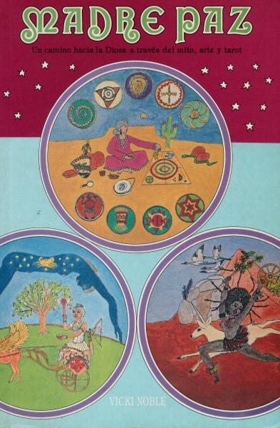 Libro: Madre paz. Un camino hacia la diosa a través del mito, arte y tarot - Autor: Vicki Noble - Isbn: 8489333378