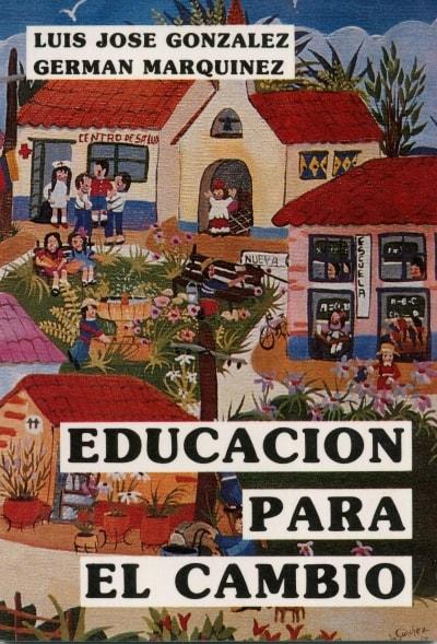 Libro: Educación para el cambio - Autor: Luis Jose Gonzalez Alvarez - Isbn: 888888