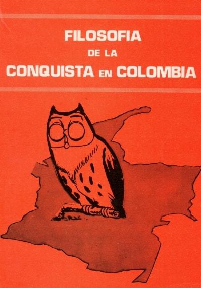 Libro: Filosofía de la conquista en Colombia - Autor: Roberto J. Salazar Ramos - Isbn: 999999