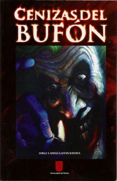Cenizas del bufón - Jorge Ladino Gaitán Bayona - 9789588747514
