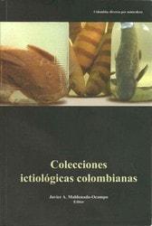 Colecciones ictiológicas colombianas - Jorge Maldonado-ocampo - 9789589243442