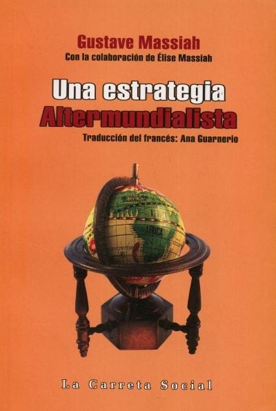 Libro: Una estrategia altermundialista. - Autor: Gustave Massiah - Isbn: 9789588427720