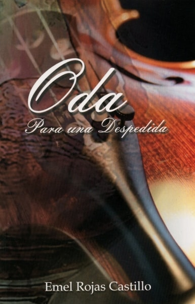 Libro: Oda patra una despedida - Autor: Emel Rojas Castillo - Isbn: 9789584828729