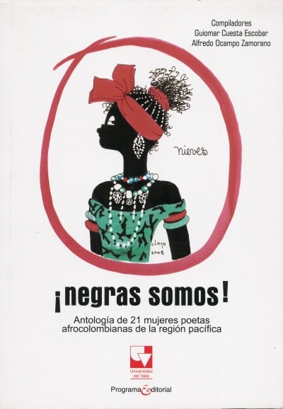 Libro: ¡Negras somos! - Autor: Guiomar Cuesta Escobar - Isbn: 9789586706797