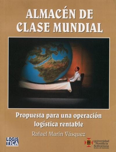 Libro: Almacén de clase mundial - Autor: Rafael Marín Vásquez - Isbn: 978331630X
