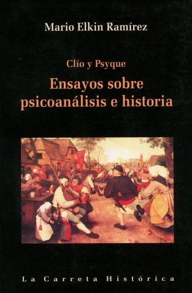 Libro: Clío y psyque - Autor: Mario Elkin Ramírez - Isbn: 9589744974