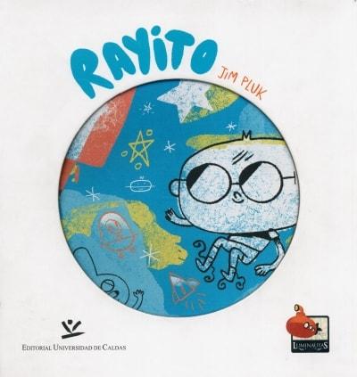 Libro: Rayito - Autor: Jim Pluk - Isbn: 9789587590630
