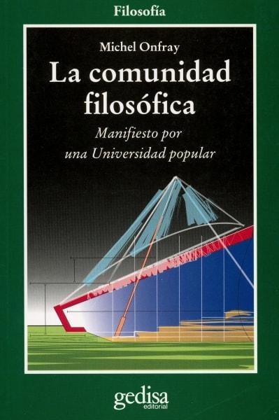 Libro: La comunidad filosófica - Autor: Michel Onfray - Isbn: 9788497842525
