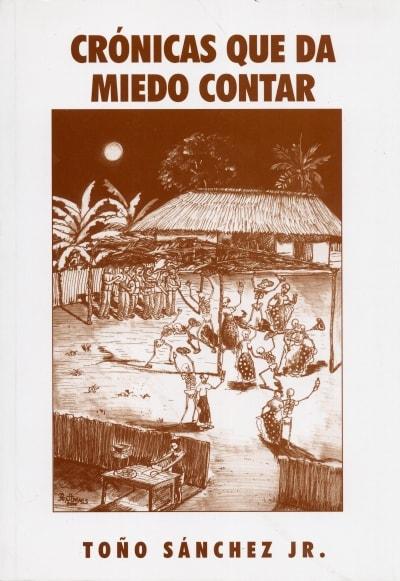 Libro: Crónicas que da miedo contar - Autor: Toño Sánchez Jr - Isbn: 9583350060