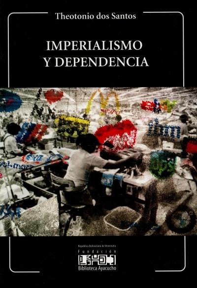 Libro: Imperialismo y dependencia - Autor: Theotonio Dos Santos - Isbn: 9789802764907