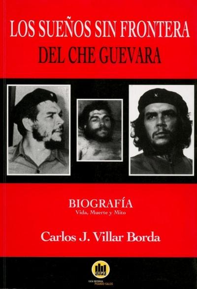 Libro: Los sueños sin fronteras del che guevara - Autor: Carlos J. Villar Borda - Isbn: 9789589799512