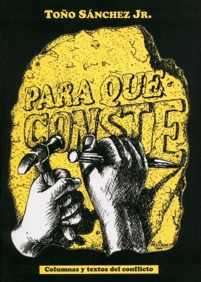 Libro: Para que conste - Autor: Toño Sánchez Jr - Isbn: 9789584637611