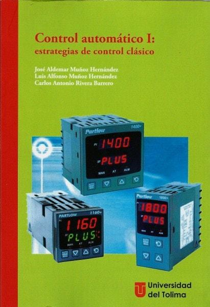 Control automático i: estrategias de control clásico - José Aldemar Muñoz Hernández - 9789588747705