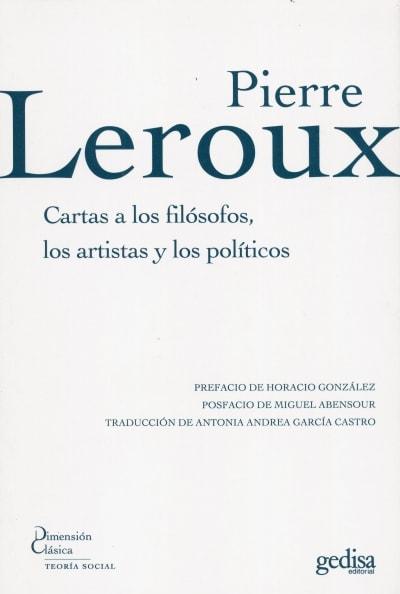 Libro: Cartas a los filósofos, los artistas y los políticos - Autor: Pierre Leroux - Isbn: 9788497842655