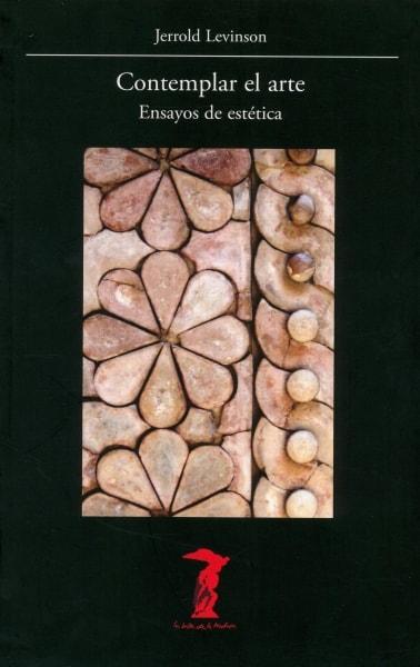 Libro: Contemplar el arte. Ensayos de estética - Autor: Jerrold Levinson - Isbn: 9788477743026