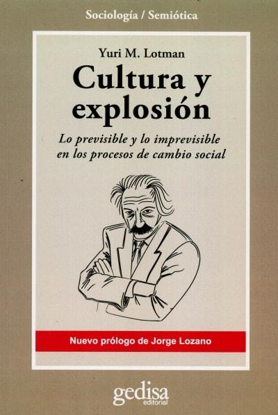 Libro: Cultura y explosión - Autor: Yuri M. Lotman - Isbn: 9788497847865