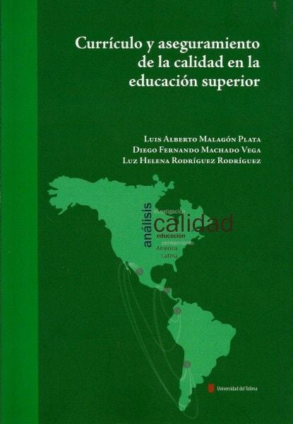 Currículo y aseguramiento de la calidad en la educación superior - Luis Alberto Malagón Plata - 9789588747354