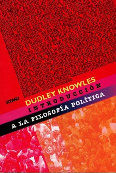 Libro: Introducción a la filosofía política - Autor: Dudley Knowles - Isbn: 9789707774902