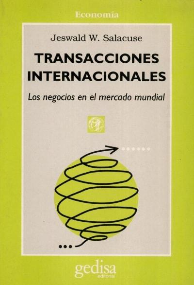 Libro: Transacciones internacionales. Los negocios en el mercado mundial - Autor: Jeswald W. Salacuse - Isbn: 8474324874