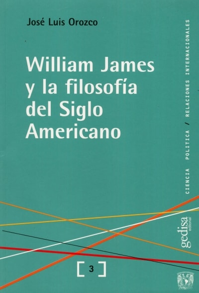 Libro: William james y la filosofía del siglo americano - Autor: José Luis Orozco - Isbn: 8474328047