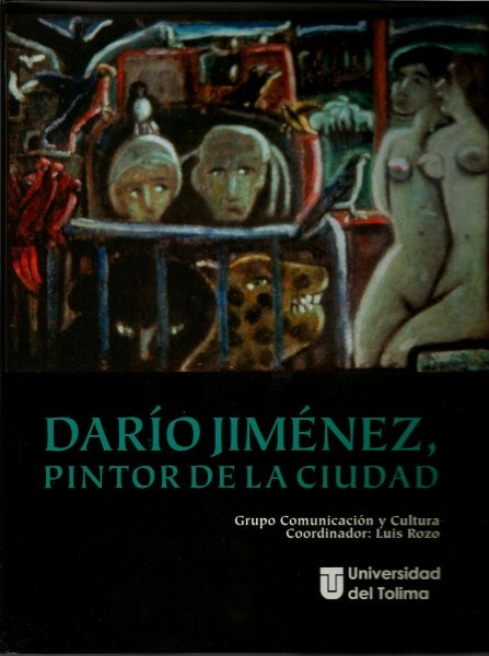 Darío jiménez, pintor de la ciudad  - Luis Fernando Rozo - 9789588747491