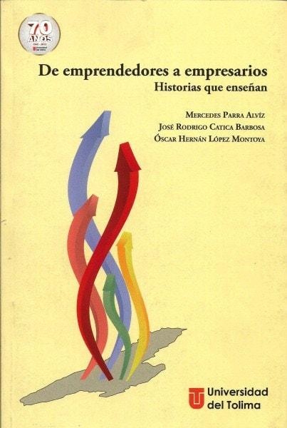 De emprendedores a empresarios historias que enseñan - Mercedes Parra Alviz - 9789588747866