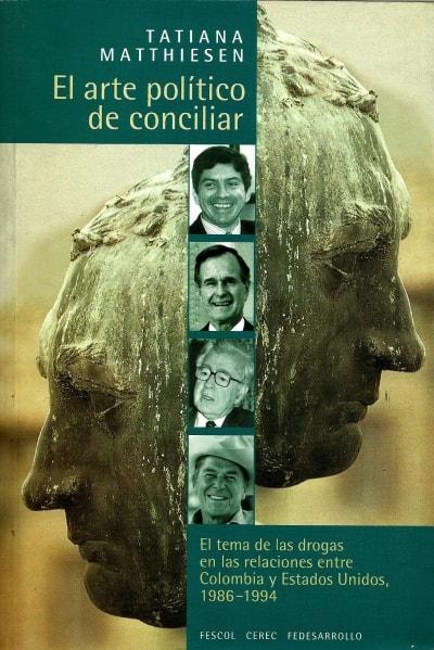 Libro: El arte político de conciliar - Autor: Tatiana Matthiesen - Isbn: 9589272991