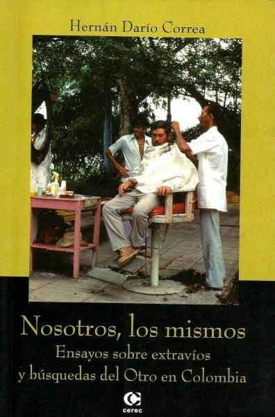 Libro: Nosotros, los mismos - Autor: Hernán Darío Correa - Isbn: 9588101107