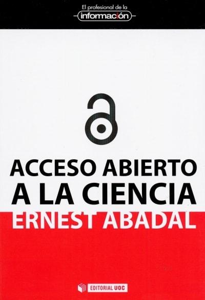Libro: Acceso abierto a la ciencia - Autor: Ernest Abadal - Isbn: 9788497885485