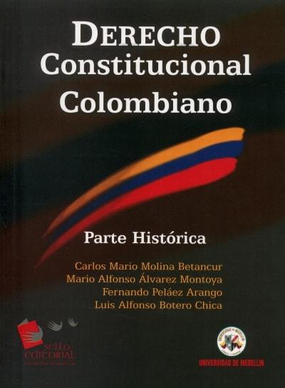 Libro: Derecho constitucional colombiano - Autor: Carlos Mario Molina Betancur - Isbn: 9789589801055