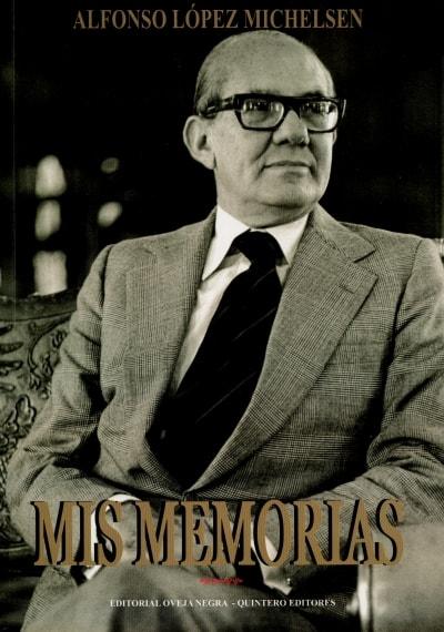 Libro: Mis memorias - Autor: Alfonso López Michelsen - Isbn: 9580611264