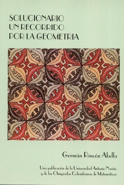 Libro: Solucionario un recorrido por la geometria - Autor: Germán Rincón Abella - Isbn: 6666