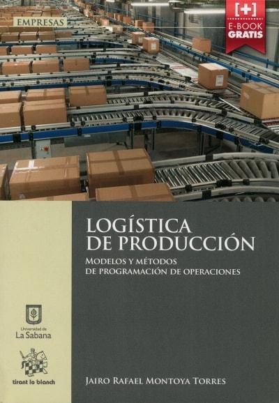 Libro: Logística de producción - Autor: Jairo Rafael Montoya Torres - Isbn: 9788490866528