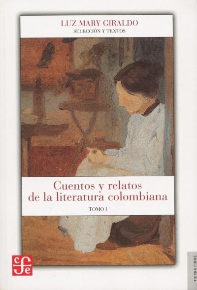 Libro: Cuentos y relatos de la literatura colombiana. Tomo I y II - Autor: Luz Mary Giraldo - Isbn: 9583801070