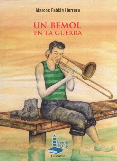 Libro: Un bemol en la guerra - Autor: Marcos Fabián Herrera - Isbn: 9789584851161