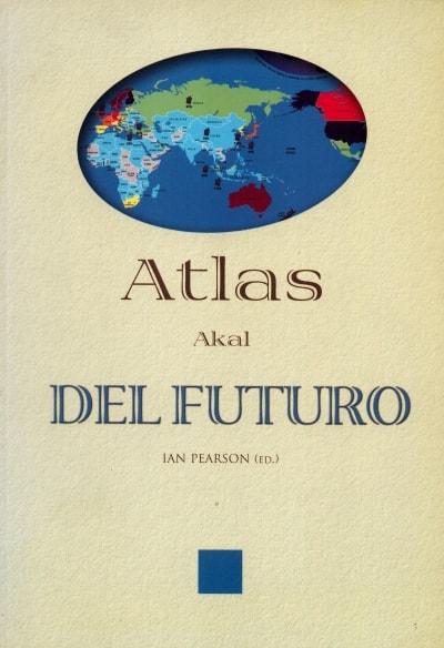 Libro: Atlas del futuro - Autor: Ian Pearson - Isbn: 8446014106
