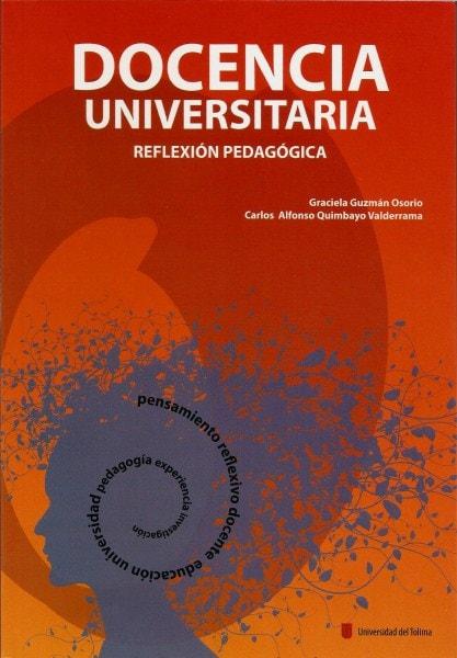 Docencia universitaria. Reflexión pedagógica - Graciela Guzmán Osorio - 9789588747071