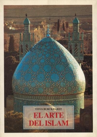 Libro: El arte del islam. Lenguaje y significado - Autor: Titus Burckhardt - Isbn: 8476514689